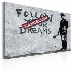 Obraz  Follow Your Dreams Cancelled by Banksy